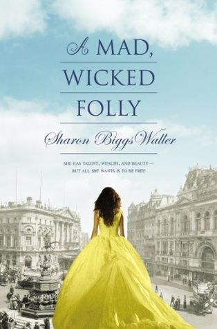 Book cover of A Mad Wicked Folly